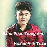 hanh phuc trong anh (single) - hoang anh tuan