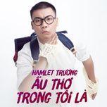 au tho trong toi la (single) - hamlet truong