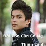 doi con can co me - thien lanh
