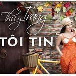toi tin (single) - thuy trang