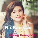 Đã Bao Lần (Single) - Dương Hoàng Yến