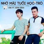 nho mai tuoi hoc tro (single) - knk, dinh binh