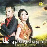 khong phai tai chung minh - duong dinh tri, thanh ngan