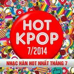 tuyen tap nhac hot k-pop (07/2014) - v.a