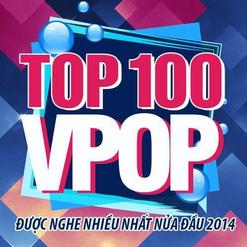 100 Ca Khúc Nhạc Việt Nghe Nhiều Nhất 2014