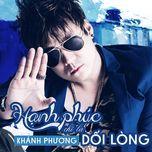 hanh phuc chi la doi long (single) - khanh phuong