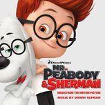 mr. peabody & sherman ost - danny elfman