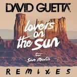 lovers on the sun (remixes ep) - david guetta, sam martin