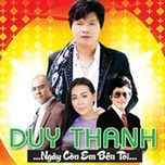 ngay con em ben toi - duy thanh