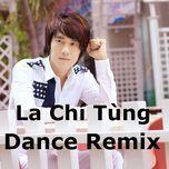 dance remix - la chi tung