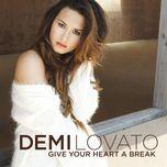 give your heart a break (single) - demi lovato
