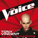 we are the champions (the voice performance) (single) - tony vincent