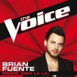 paris (ooh la la) (the voice performance) (single) - brian fuente