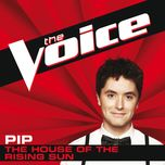 the house of the rising sun (the voice perfomance) (single) - pip