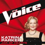 jar of hearts (the voice performance) (single) - katrina parker