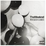 wicked games (explicit single) - the weeknd