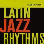 blue note 101: latin jazz rhythms - v.a