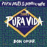 pura vida (single) - don omar