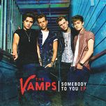 somebody to you (us version) (ep) - the vamps