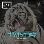 twisted (single) - 50 cent, mr. probz
