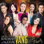 dream team & khoanh khac vang - phuong thanh, lam truong, my tam, dam vinh hung, cam ly, quang dung, thanh thao, hong ngoc