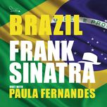 brazil (single) - frank sinatra, paula fernandes