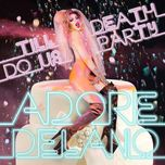 till death do us party - adore delano