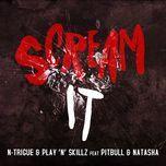scream it (ep) - n-trigue, play-n-skillz, pitbull, natasha