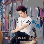 khong con em ben anh (single) - bang cuong