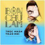 bon chu lam (single) - truc nhan, truong thao nhi