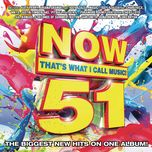 now that's what i call music, vol. 51 - v.a