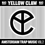 amsterdam trap music, vol. 2 (ep) - yellow claw