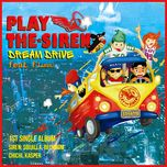 dream drive (single) - play the siren