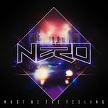 must be the feeling (remixes) - nero
