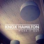 work it out (single) - knox hamilton
