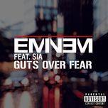 guts over fear (single) - eminem, sia