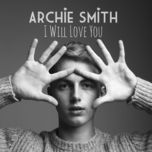 i will love you (single) - archie smith