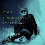 yesterday, today, forever (ep) - ryan stevenson