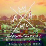 believer (tiesto remix) (single) - american authors