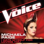 i hate myself for loving you (the voice performance) (single) - michaela paige