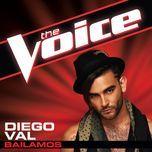 bailamos (the voice performance) (single) - diego val