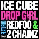 drop girl (single) - ice cube, redfoo, 2 chainz