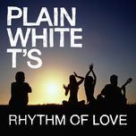 rhythm of love (single) - plain white t's