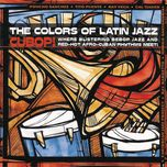 the colors of latin jazz: cubop! - v.a