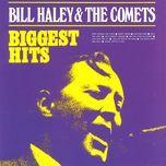 biggest hits - bill haley & his comets