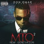don omar presents mto2: new generation - don omar