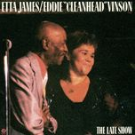 blues in the night vol. 2: the late show - eddie cleanhead vinson, etta james