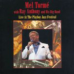 live at the playboy jazz festival - mel torme, ray anthony & his big band