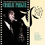 bird: the original recordings of charlie parker - charlie parker