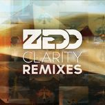 clarity (remixes ep) - zedd